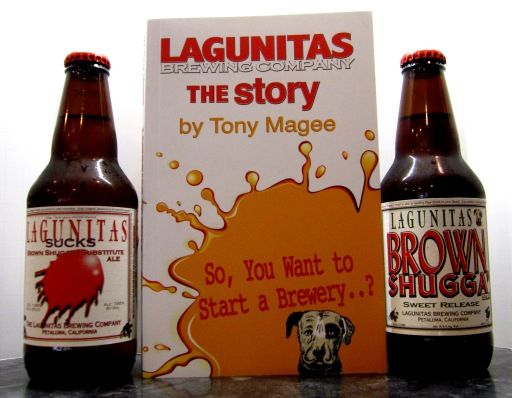 Lagunitas Brewing Company, The Story by Tony Magee. So you want to start a brewery?